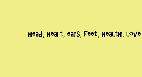 head, heart, ears, feet, health, love